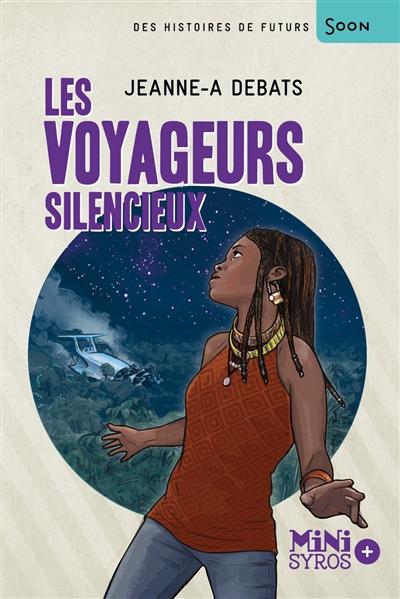Les Voyageurs silencieux / Jeanne-A Debats   Debats, Jeanne-A.. Auteur