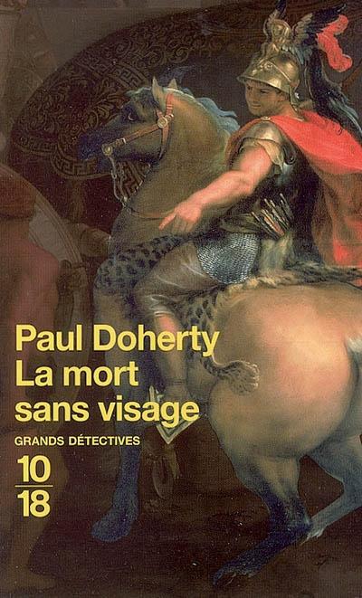 La mort sans visage   Doherty, Paul Charles (1946-....). Auteur