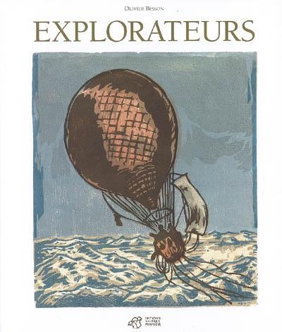 Explorateurs   Besson, Olivier (1957-....). Auteur