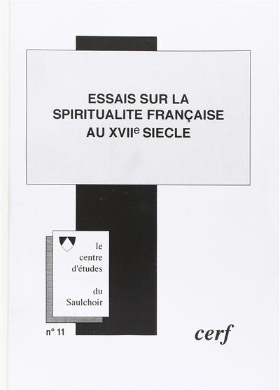Essais sur la spiritualité française au XVIIe siècle