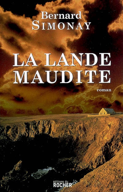 lande maudite (La)   Simonay, Bernard. Auteur
