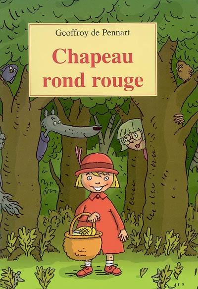 Chapeau rond rouge | Pennart, Geoffroy de (1951-....)