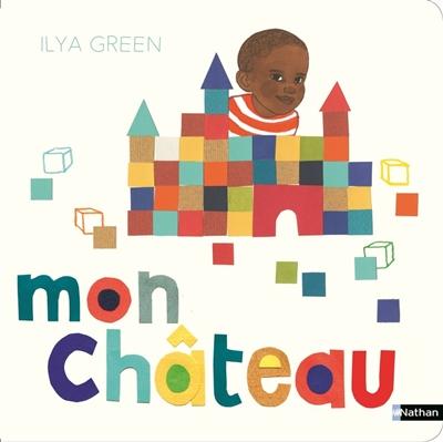 Mon château / Ilya Green | Green, Ilya (1976-....). Auteur