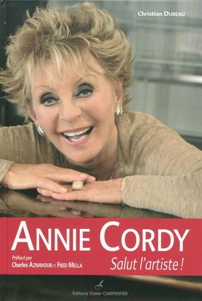 Annie Cordy : salut l'artiste ! | Christian Dureau (1945-....). Auteur
