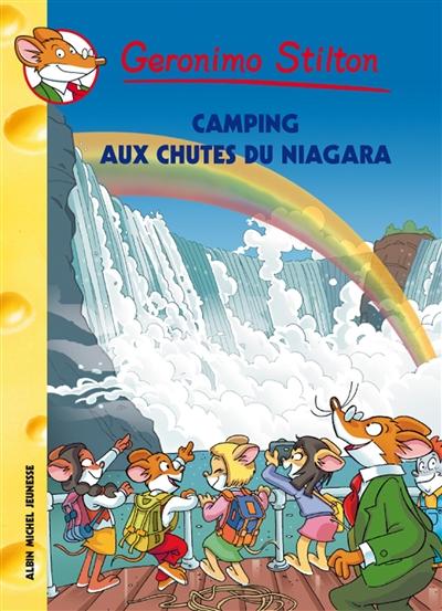 Camping aux chutes du Niagara / Geronimo Stilton   Stilton, Geronimo. Auteur