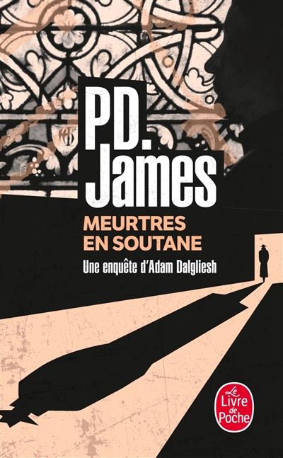 Meurtres en soutane : roman / P. D. James | James, Phyllis Dorothy (1920-....). Auteur