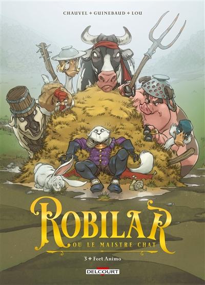 Robilar ou Le maistre chat. Vol. 3. Fort Animo