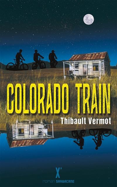 Colorado train   Vermot, Thibault. Auteur