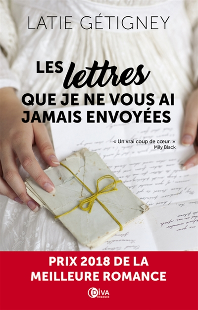 Les Lettres que je ne vous ai jamais envoyées : roman | Gétigney, Latie. Auteur