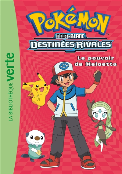Pokémon : noir & blanc. Vol. 9. Destinées rivales : le pouvoir de Meloetta