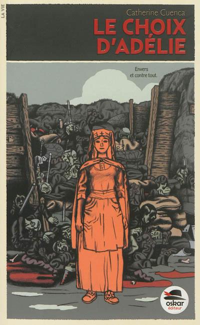 Le choix d'Adélie / Catherine Cuenca | Cuenca, Catherine (1982-....). Auteur