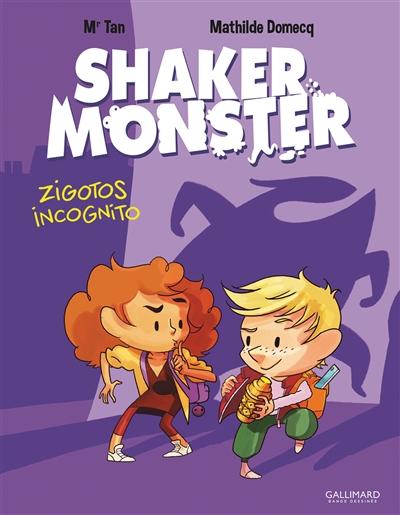 Shaker Monster. 2, Zigotos incognito / scénario Mr Tan   Mr Tan (1981-....). Auteur