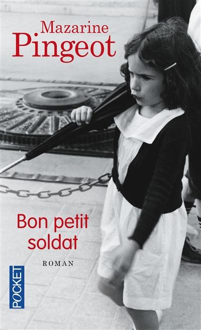 Bon petit soldat | Pingeot, Mazarine (1974-....). Auteur
