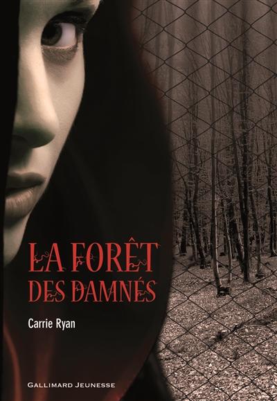 La forêt des damnés / Carrie Ryan   Ryan, Carrie. Auteur