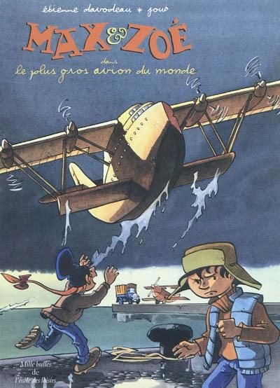 Max & Zoé. Le plus gros avion du monde