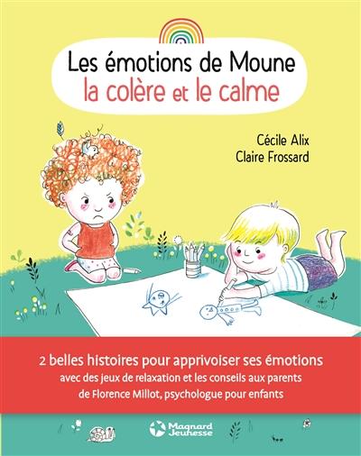 Les émotions de Moune. La colère et le calme