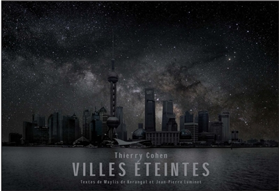 Villes éteintes / photographies Thierry Cohen | Cohen, Thierry (1963-....). Photographe