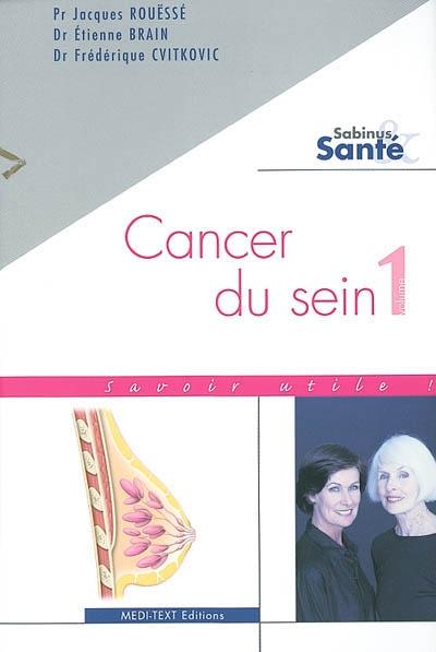 Cancer du sein. Vol. 1