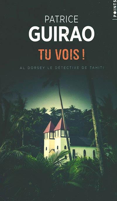 Al Dorsey, le détective de Tahiti. Vol. 4. Tu vois !
