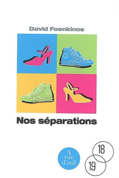 Nos séparations / David Foenkinos | Foenkinos, David (1974-....). Auteur
