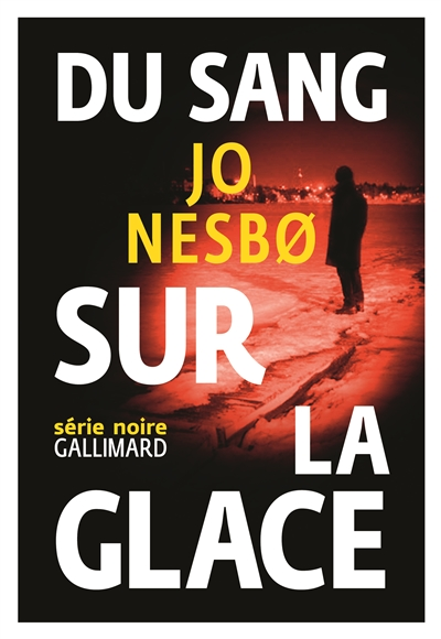sang sur la glace (Du) / Jo Nesbø | Nesbø, Jo (1960-....). Auteur