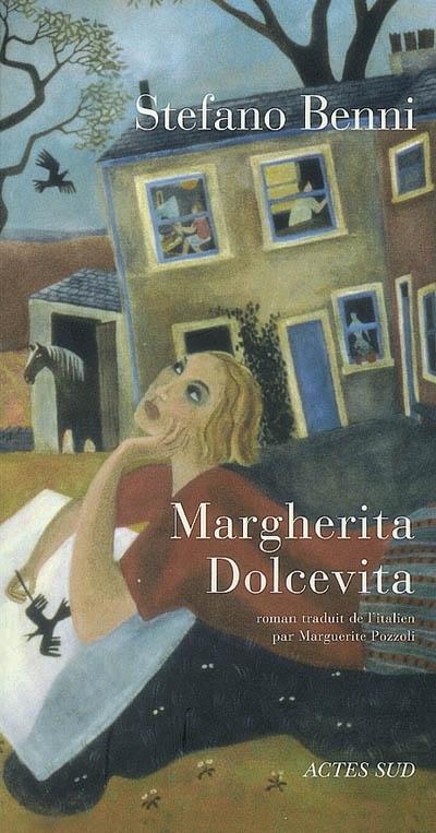 Margherita Dolcevita / Stefano Benni ; traducteur Marguerite Pozzoli | Benni, Stefano, auteur