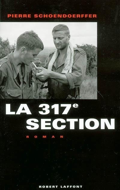 La 317e section : roman | Pierre Schoendoerffer (1928-2012)