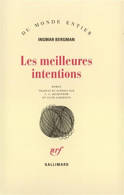 Les meilleures intentions : roman / Ingmar Bergman | Bergman, Ingmar (1918-2007). Auteur