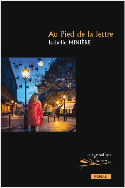 Au pied de la lettre | Minière, Isabelle (1961-....). Auteur