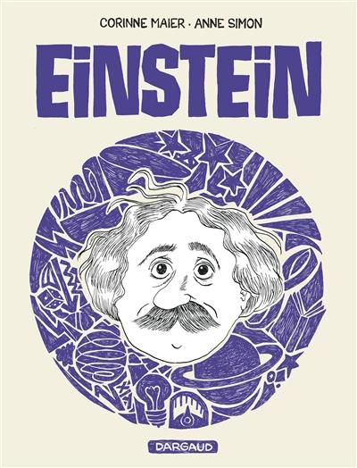 Einstein : une biographie dessinée | Corinne Maier (1963-....). Auteur