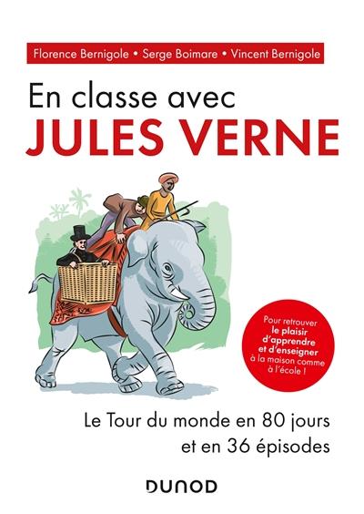 En classe avec Jules Verne : Le tour du monde en 80 jours et en 36 épisodes