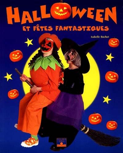 Halloween et fêtes fantastiques / Isabelle Bochot | Bochot, Isabelle (1956-....). Auteur