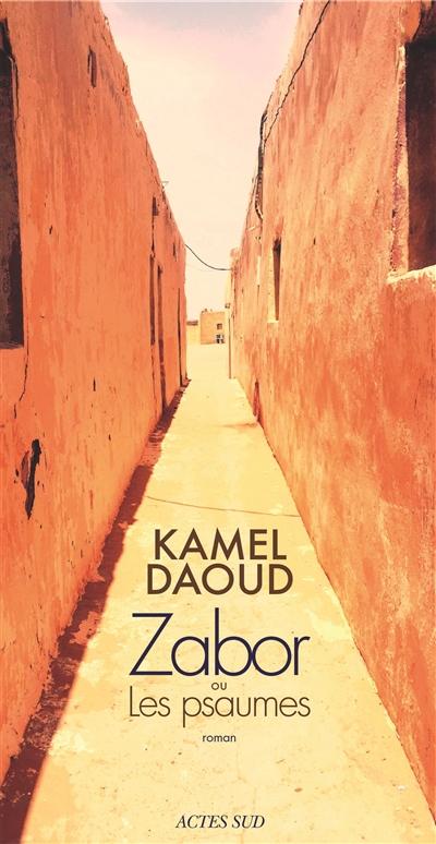 Zabor ou Les psaumes | Daoud, Kamel (1970-....). Auteur