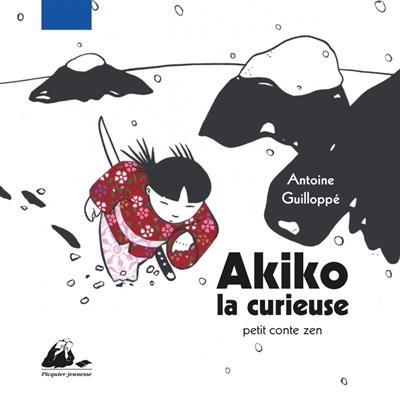 Akiko la curieuse : petit conte zen |