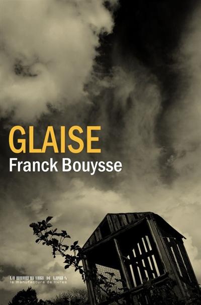 Glaise / Franck Bouysse | benameur, Franck (1965-....). Auteur