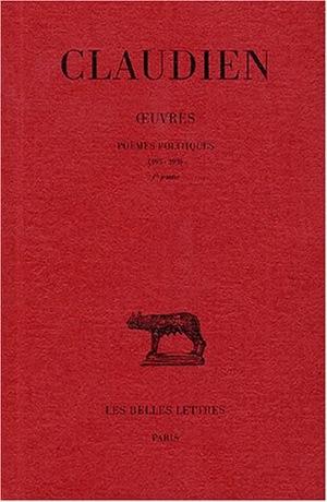 Poèmes politiques : 395-398 / Claudien | Claudien (0370?-0404?). Auteur