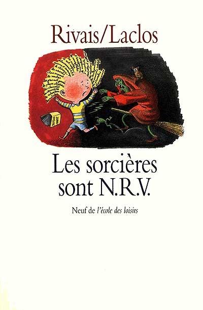 Sorcières sont NRV (Les) | Rivais, Yak (1939-....). Auteur