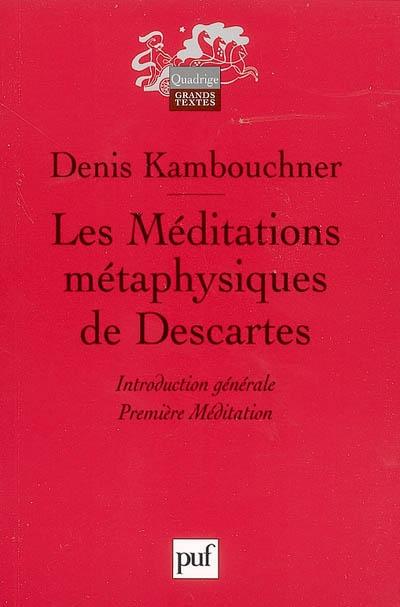 Les méditations métaphysiques de Descartes. Vol. 1