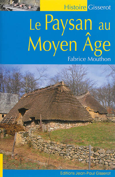Le paysan au Moyen Age / Fabrice Mouthon   Mouthon, Fabrice (1962-....)
