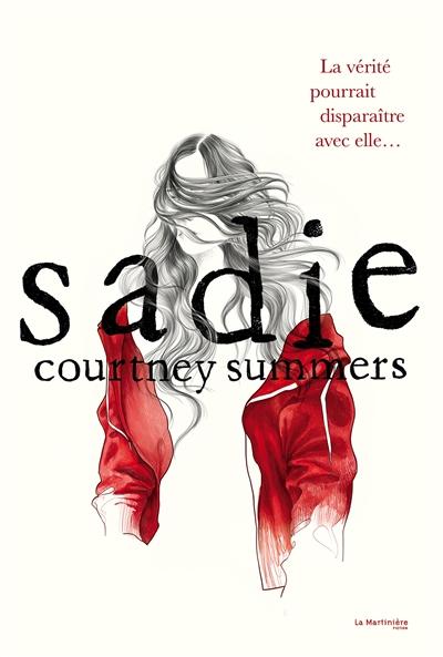 Sadie / Courtney Summers   Summers, Courtney (1986-....). Auteur