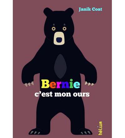 Bernie c'est mon ours   Coat, Janik. Auteur