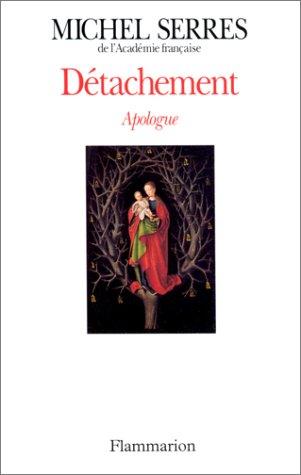 Détachement | Serres, Michel (1930-....). Auteur