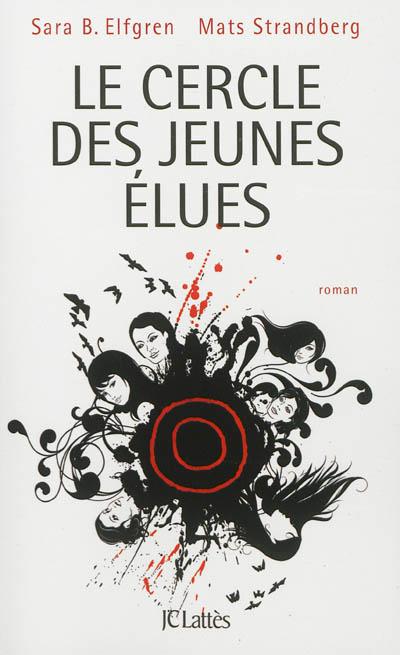 Le cercle des jeunes élues : roman | Strandberg, Mats (1976-....). Auteur