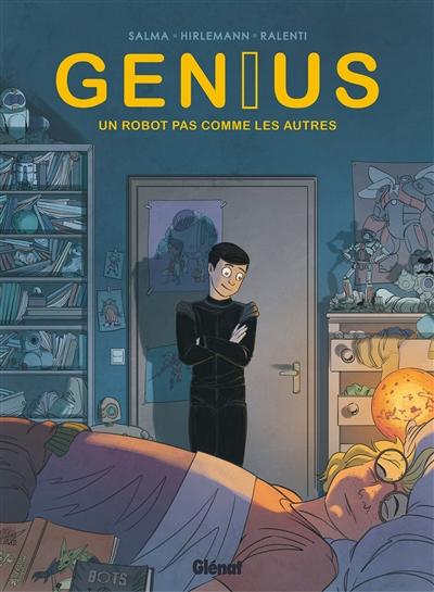 Genius. Vol. 1. Un robot pas comme les autres
