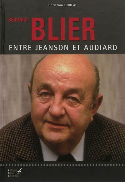 Bernard Blier : entre Jeanson et Audiard | Christian Dureau (1945-....). Auteur