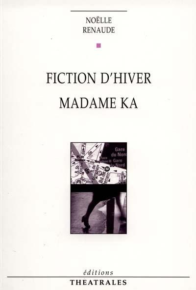 Fiction d'hiver. Madame Ka