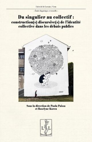 Du singulier au collectif : construction(s) discursive(s) de l'identité collective dans les débats publics