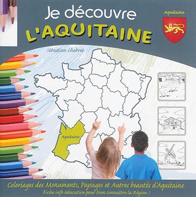 Je découvre l'Aquitaine : coloriage des monuments, paysages et autres beautés de l'Aquitaine