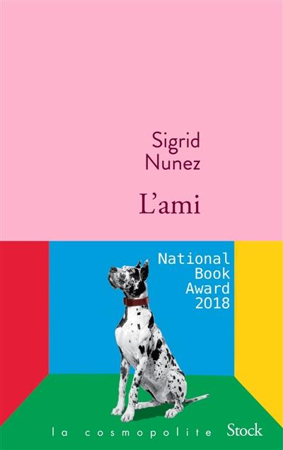 ami (L') : roman   Nunez, Sigrid (1951-....). Auteur