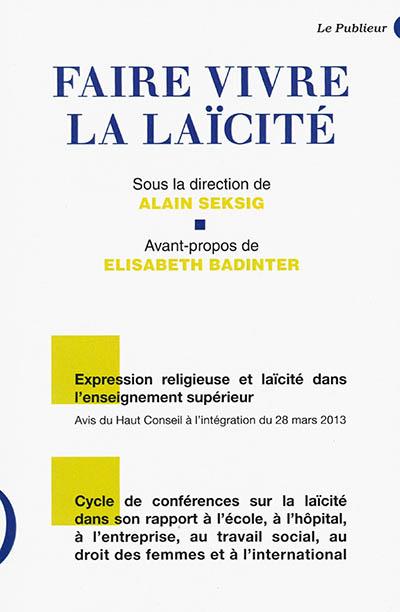 Faire vivre la laïcité : expression religieuse et laïcité dans les établissements publics d'enseignement supérieur en France, cycle de conférences au Conservatoire national des arts et métiers de Paris